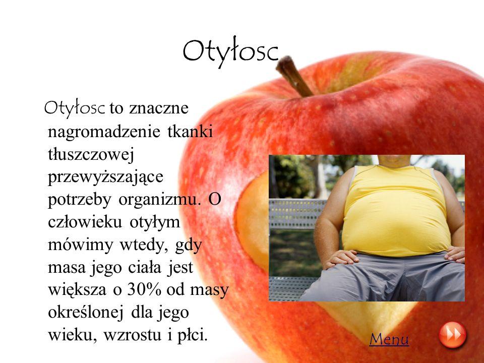 Otyłosc Otyłosc to znaczne nagromadzenie tkanki tłuszczowej przewyższające potrzeby organizmu. O człowieku otyłym mówimy wtedy, gdy masa jego ciała je