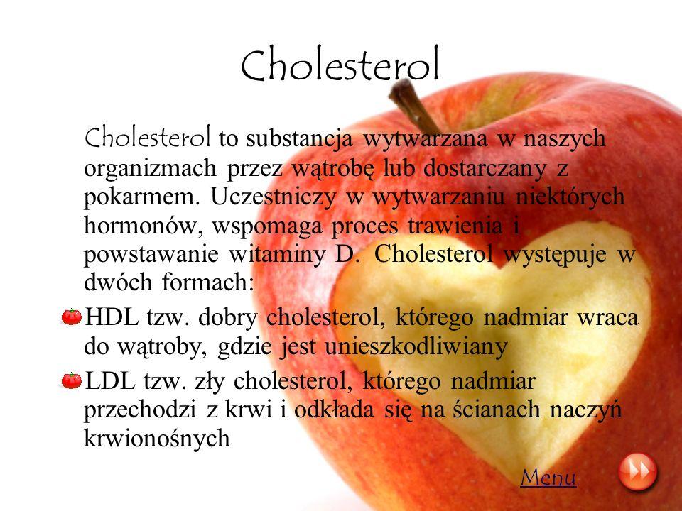 Cholesterol Cholesterol to substancja wytwarzana w naszych organizmach przez wątrobę lub dostarczany z pokarmem. Uczestniczy w wytwarzaniu niektórych