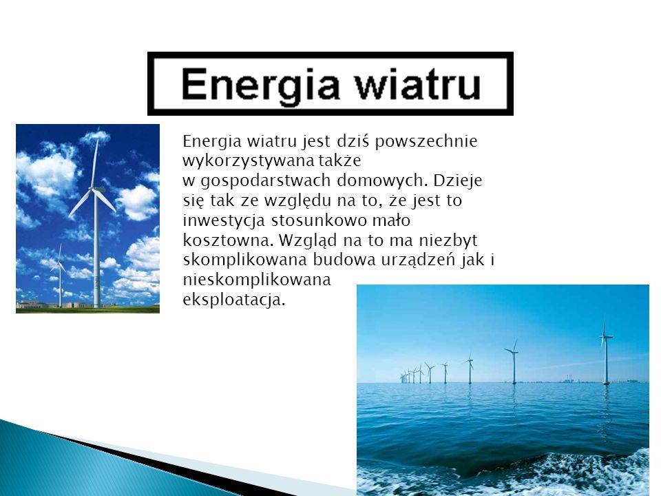 Energia wiatru jest dziś powszechnie wykorzystywana także w gospodarstwach domowych. Dzieje się tak ze względu na to, że jest to inwestycja stosunkowo