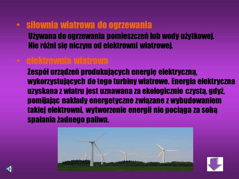 Zastosowanie i wykorzystanie Siłownie wiatrowe Wykorzystywana głównie w systemie gospodarczym, do suszenia siana i ziarna Wiatrakowe agregaty prądowe