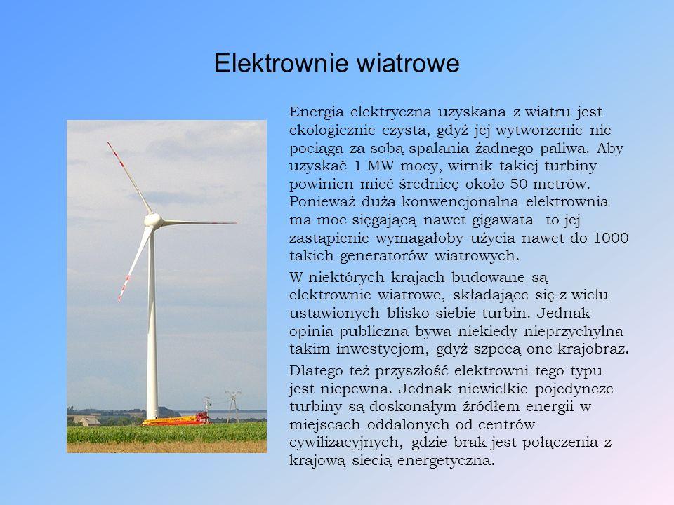 Elektrownie wiatrowe Energia elektryczna uzyskana z wiatru jest ekologicznie czysta, gdyż jej wytworzenie nie pociąga za sobą spalania żadnego paliwa.