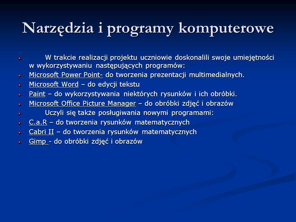 Narzędzia i programy komputerowe W trakcie realizacji projektu uczniowie doskonalili swoje umiejętności w wykorzystywaniu następujących programów: W t