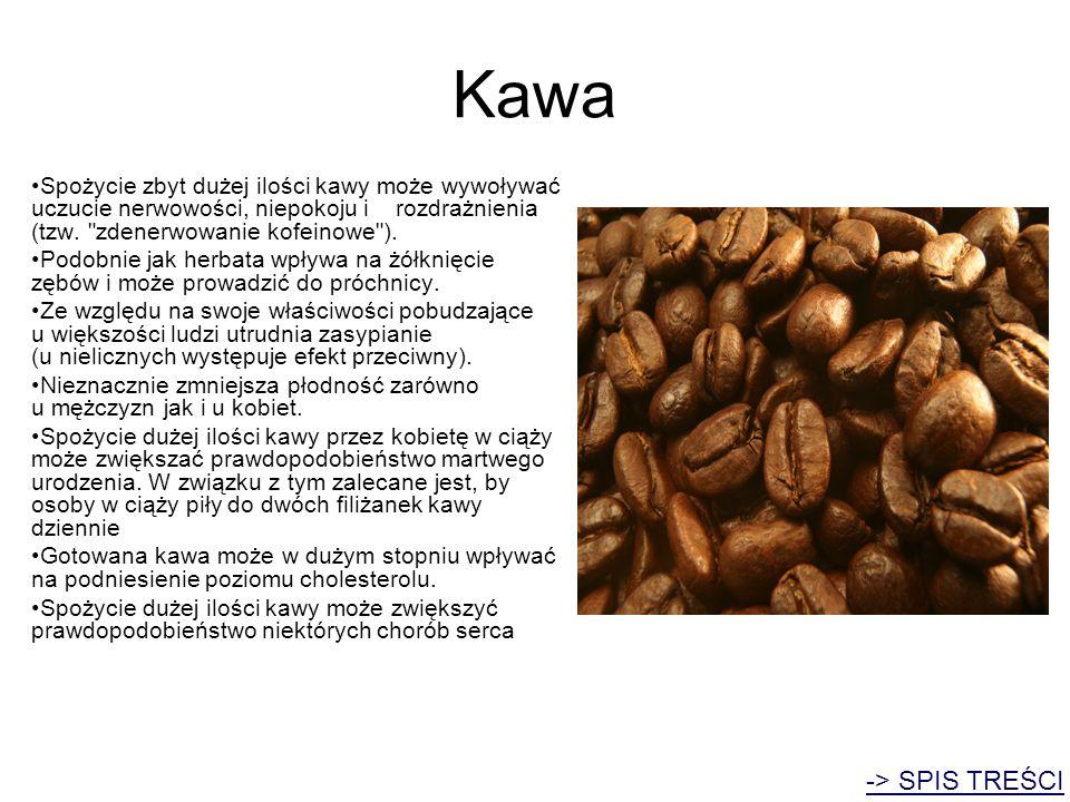 Kawa Spożycie zbyt dużej ilości kawy może wywoływać uczucie nerwowości, niepokoju i rozdrażnienia (tzw.