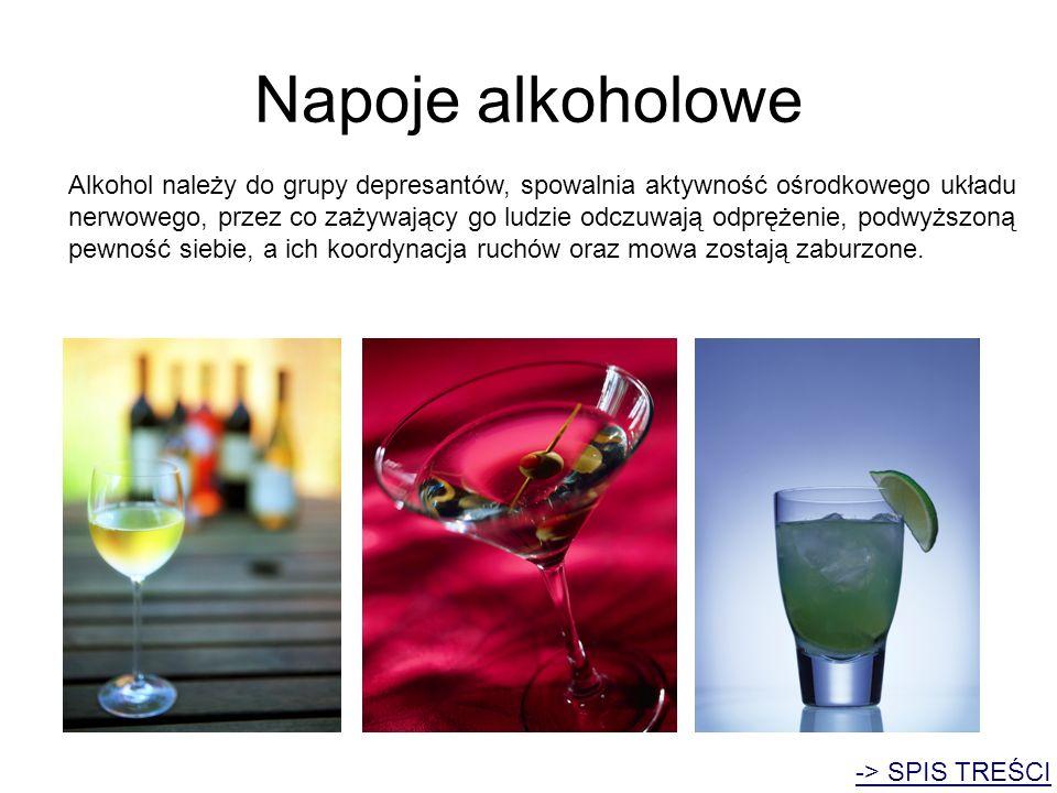 Napoje alkoholowe Alkohol należy do grupy depresantów, spowalnia aktywność ośrodkowego układu nerwowego, przez co zażywający go ludzie odczuwają odprę