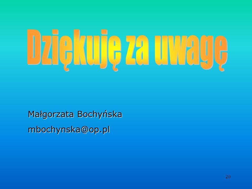 20 Małgorzata Bochyńska mbochynska@op.pl