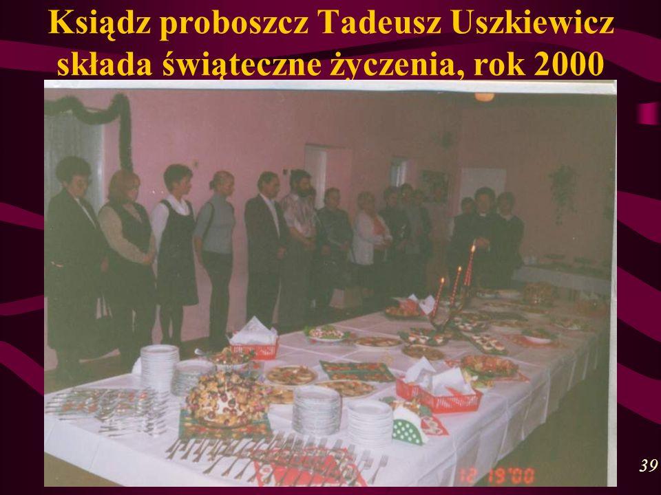 Ksiądz proboszcz Tadeusz Uszkiewicz składa świąteczne życzenia, rok 2000 39