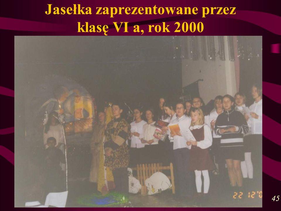 Jasełka zaprezentowane przez klasę VI a, rok 2000 45