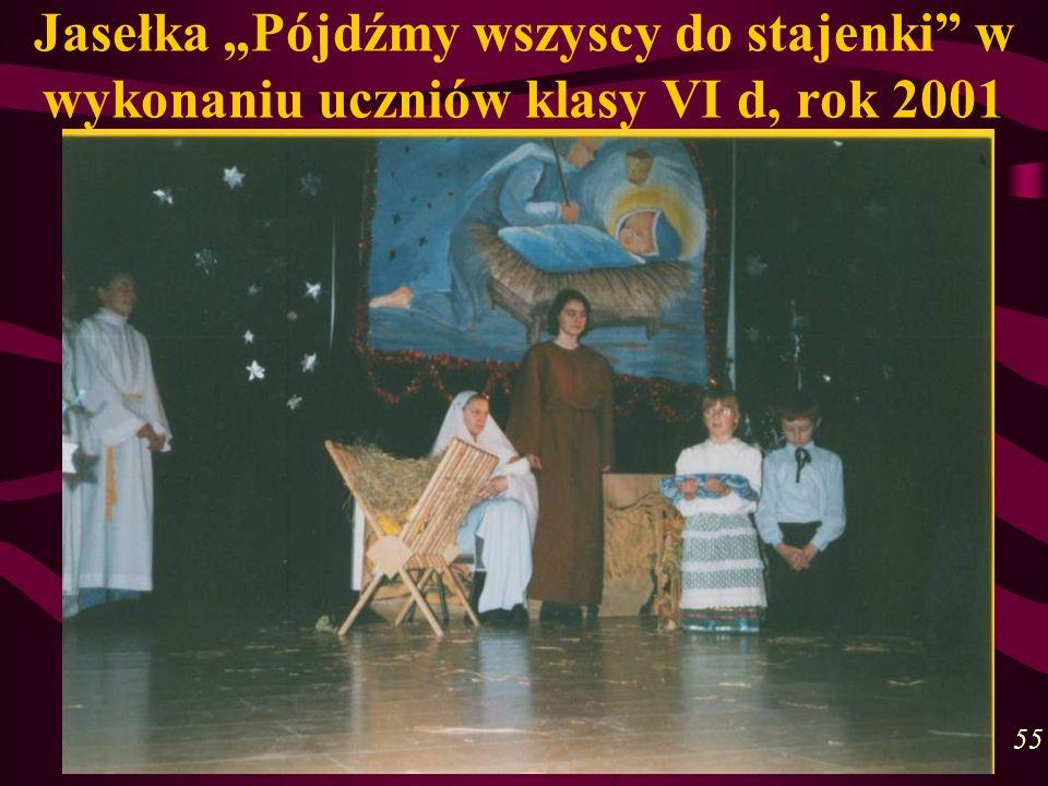 Jasełka Pójdźmy wszyscy do stajenki w wykonaniu uczniów klasy VI d, rok 2001 55