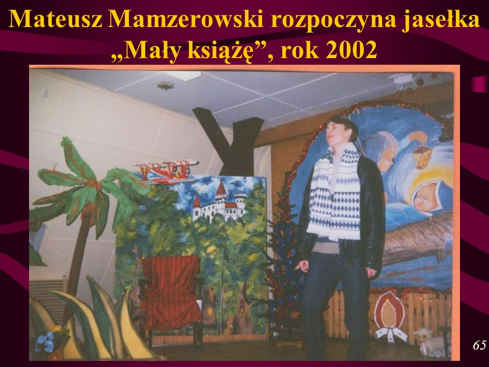 Mateusz Mamzerowski rozpoczyna jasełka Mały książę, rok 2002 65