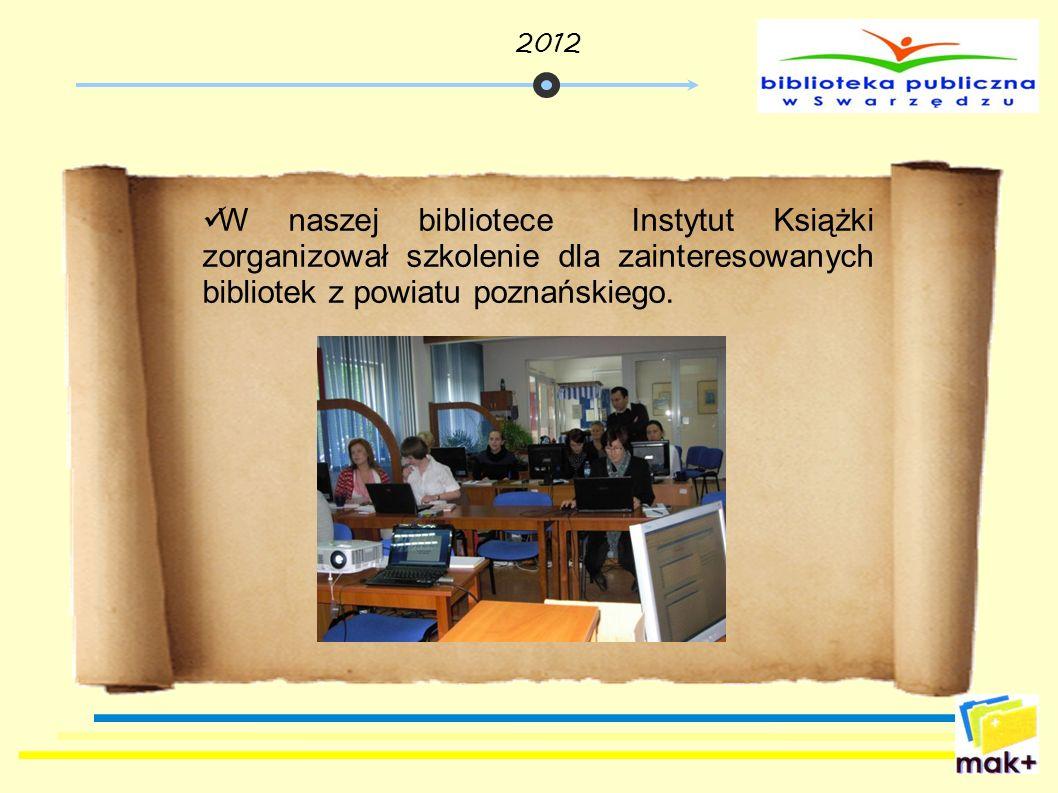 W naszej bibliotece Instytut Książki zorganizował szkolenie dla zainteresowanych bibliotek z powiatu poznańskiego. 2012