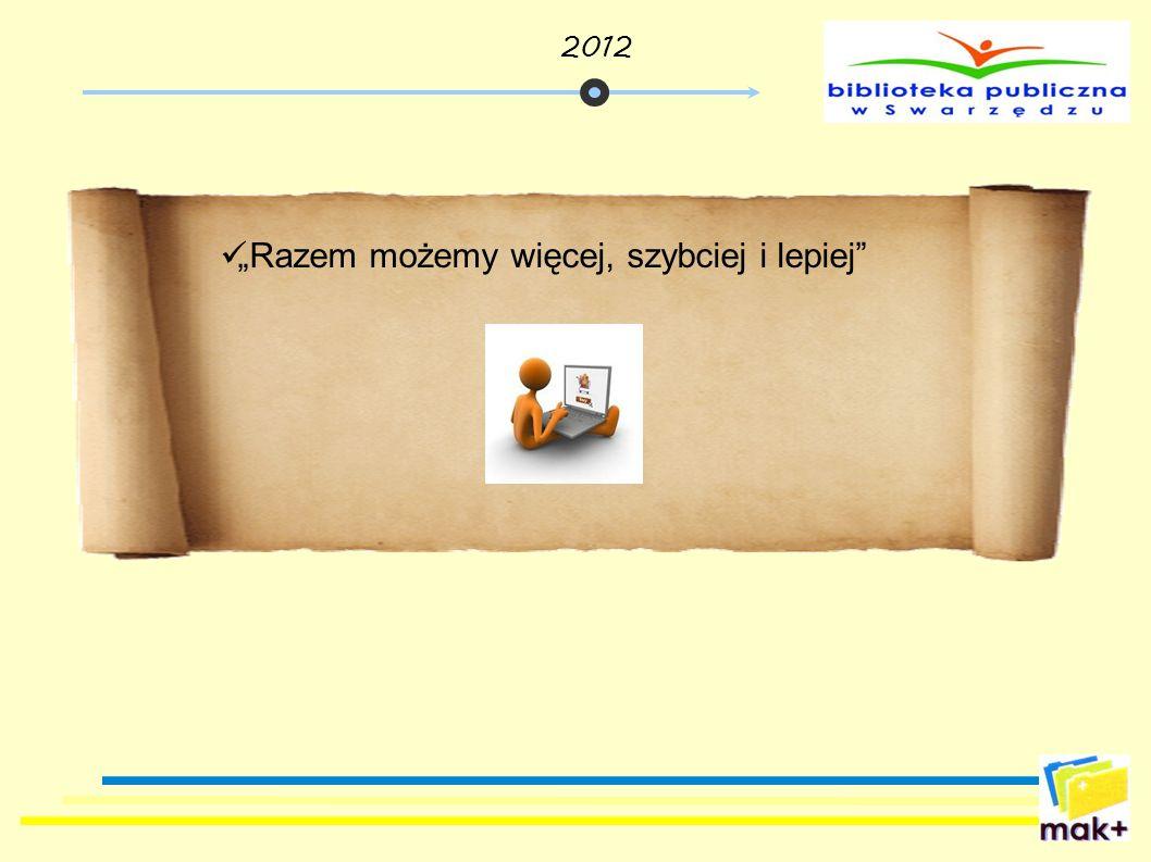 Razem możemy więcej, szybciej i lepiej 2012