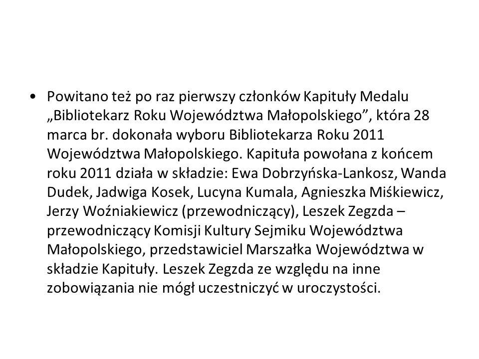 Powitano też po raz pierwszy członków Kapituły Medalu Bibliotekarz Roku Województwa Małopolskiego, która 28 marca br.