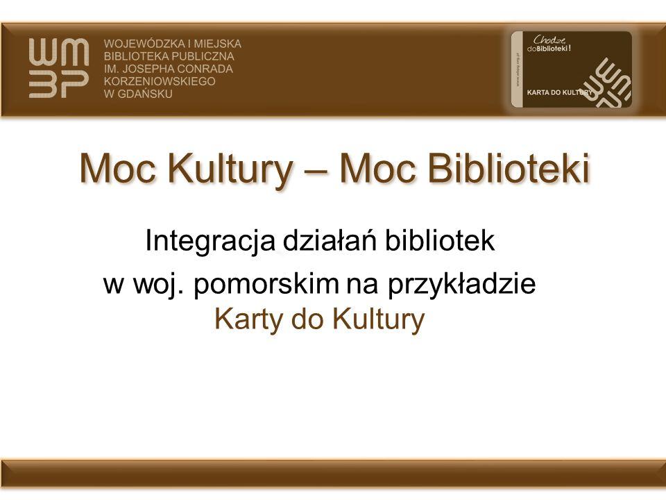 Integracja działań bibliotek w woj. pomorskim na przykładzie Karty do Kultury