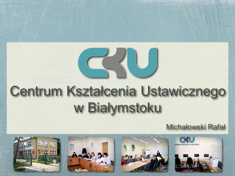 Michałowski Rafał Michałowski Rafał Centrum Kształcenia Ustawicznego w Białymstoku Centrum Kształcenia Ustawicznego w Białymstoku
