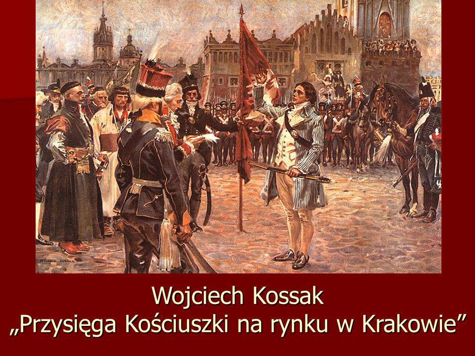 Wojciech Kossak Przysięga Kościuszki na rynku w Krakowie