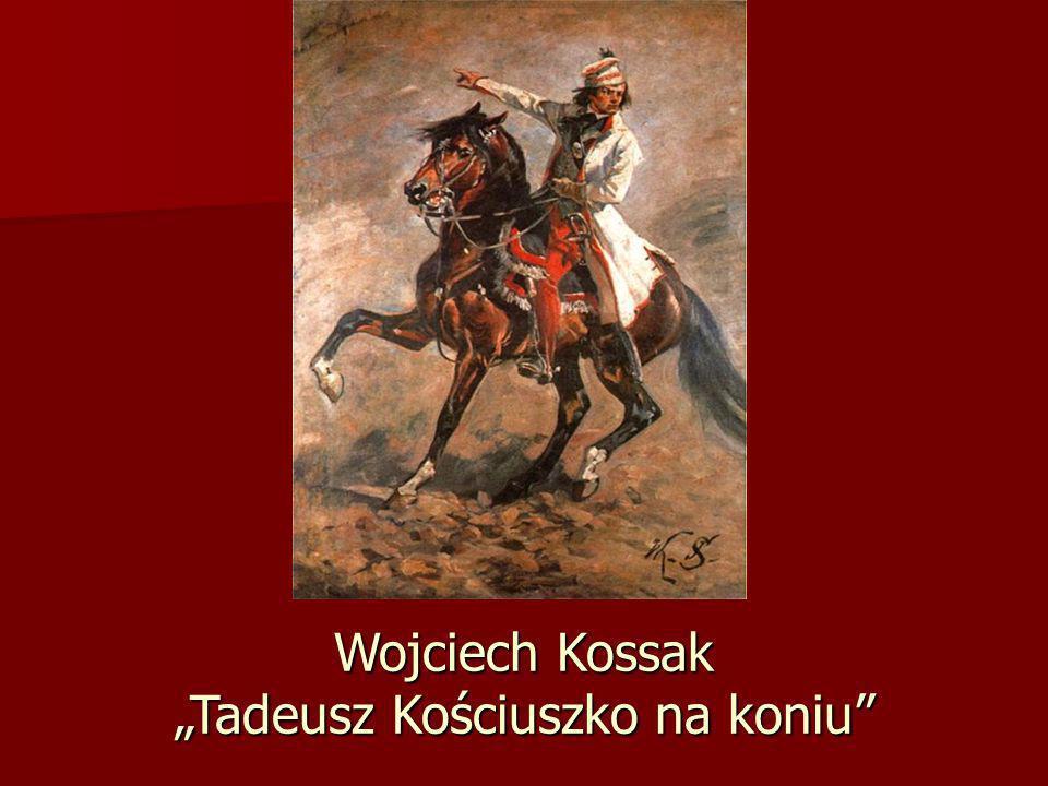 Wojciech Kossak Tadeusz Kościuszko na koniu