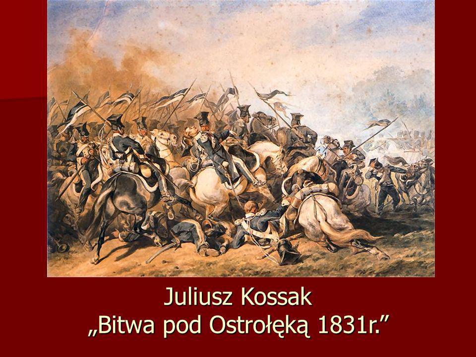 Juliusz Kossak Bitwa pod Ostrołęką 1831r.