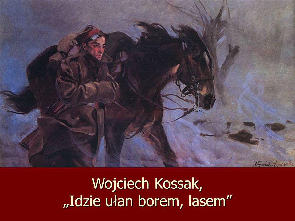 Wojciech Kossak, Idzie ułan borem, lasem