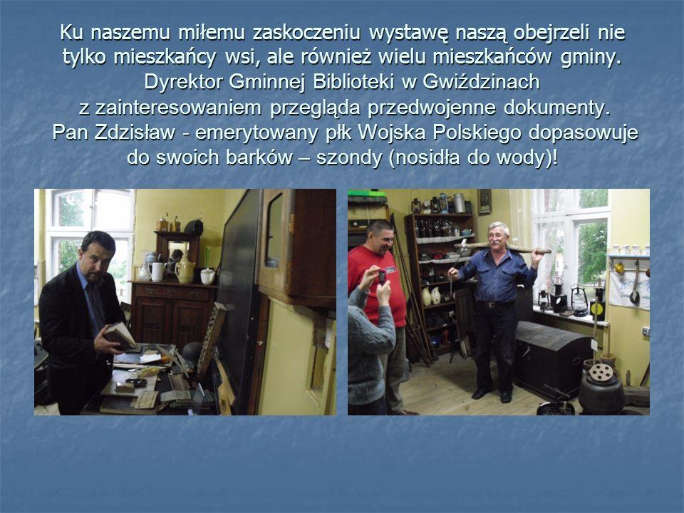 Ku naszemu miłemu zaskoczeniu wystawę naszą obejrzeli nie tylko mieszkańcy wsi, ale również wielu mieszkańców gminy.