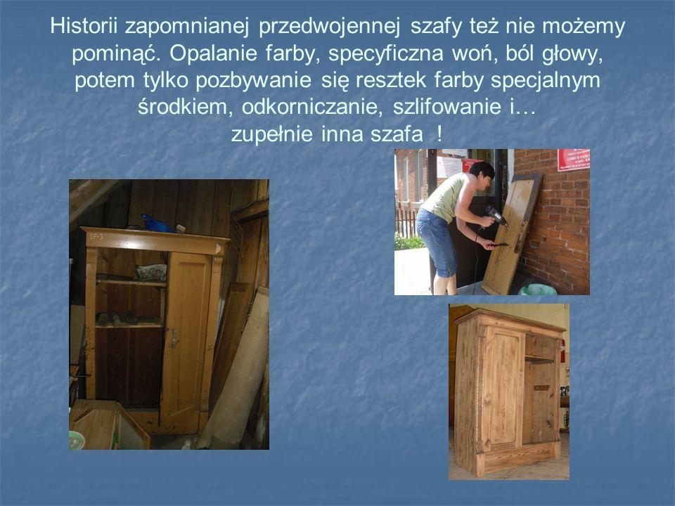 Historii zapomnianej przedwojennej szafy też nie możemy pominąć.