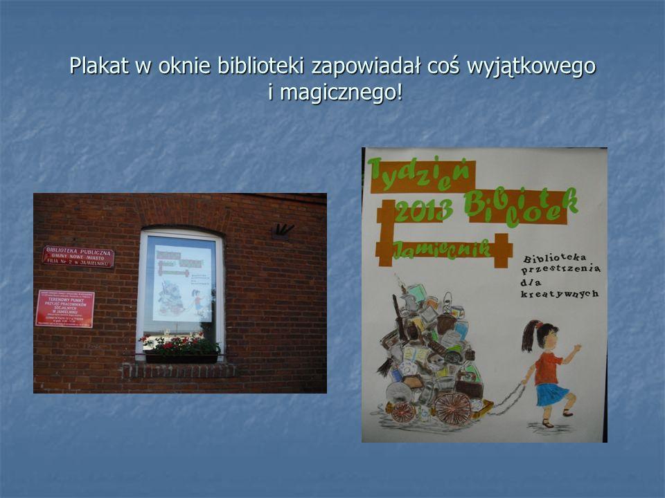 Plakat w oknie biblioteki zapowiadał coś wyjątkowego i magicznego!