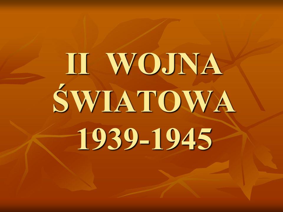 II WOJNA ŚWIATOWA 1939-1945