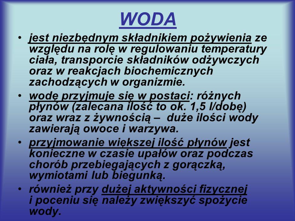 WODA jest niezbędnym składnikiem pożywienia ze względu na rolę w regulowaniu temperatury ciała, transporcie składników odżywczych oraz w reakcjach bio