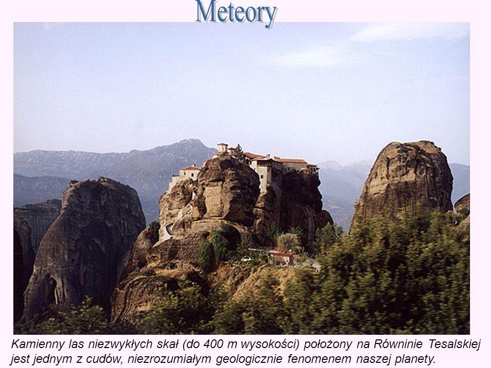 Kamienny las niezwykłych skał (do 400 m wysokości) położony na Równinie Tesalskiej jest jednym z cudów, niezrozumiałym geologicznie fenomenem naszej p