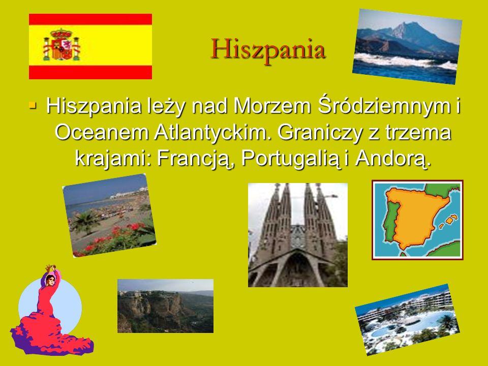 Hiszpania Hiszpania leży nad Morzem Śródziemnym i Oceanem Atlantyckim. Graniczy z trzema krajami: Francją, Portugalią i Andorą. Hiszpania leży nad Mor