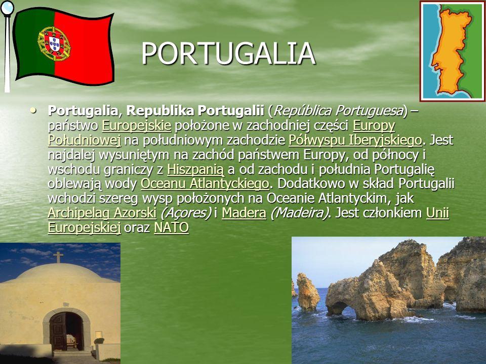 PORTUGALIA Portugalia, Republika Portugalii (República Portuguesa) – państwo E E E E E uuuu rrrr oooo pppp eeee jjjj ssss kkkk iiii eeee położone w za