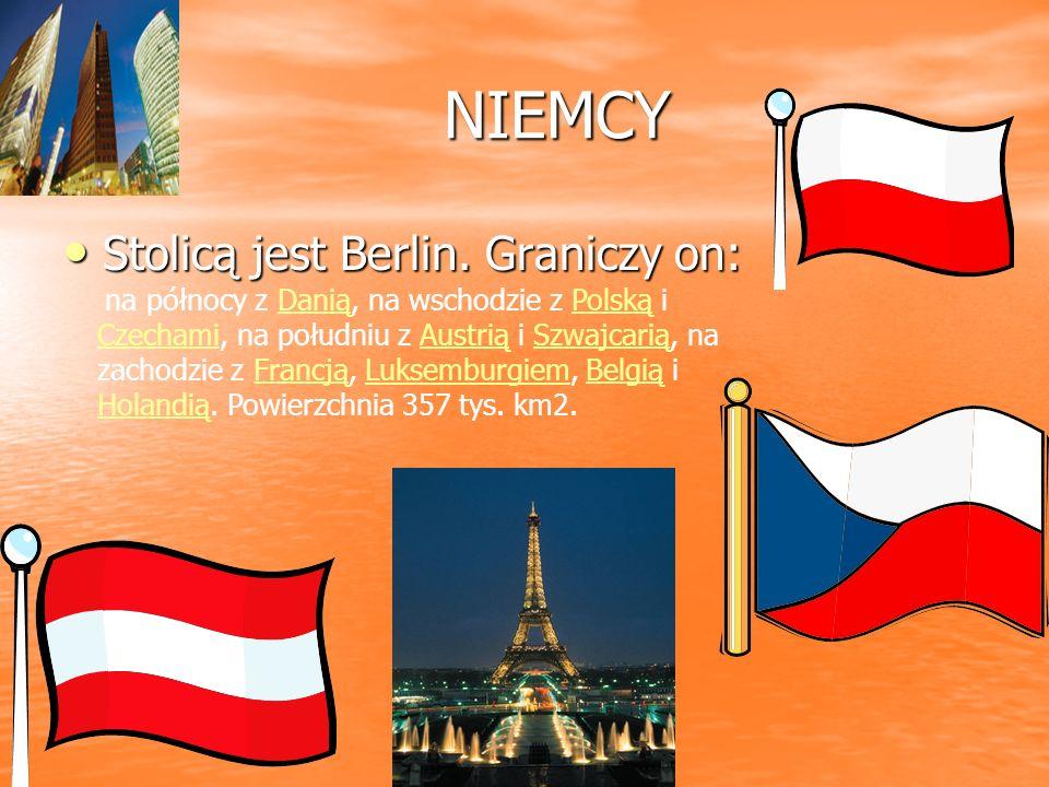 NIEMCY NIEMCY Stolicą jest Berlin. Graniczy on: na północy z Danią, na wschodzie z Polską i Czechami, na południu z Austrią i Szwajcarią, na zachodzie