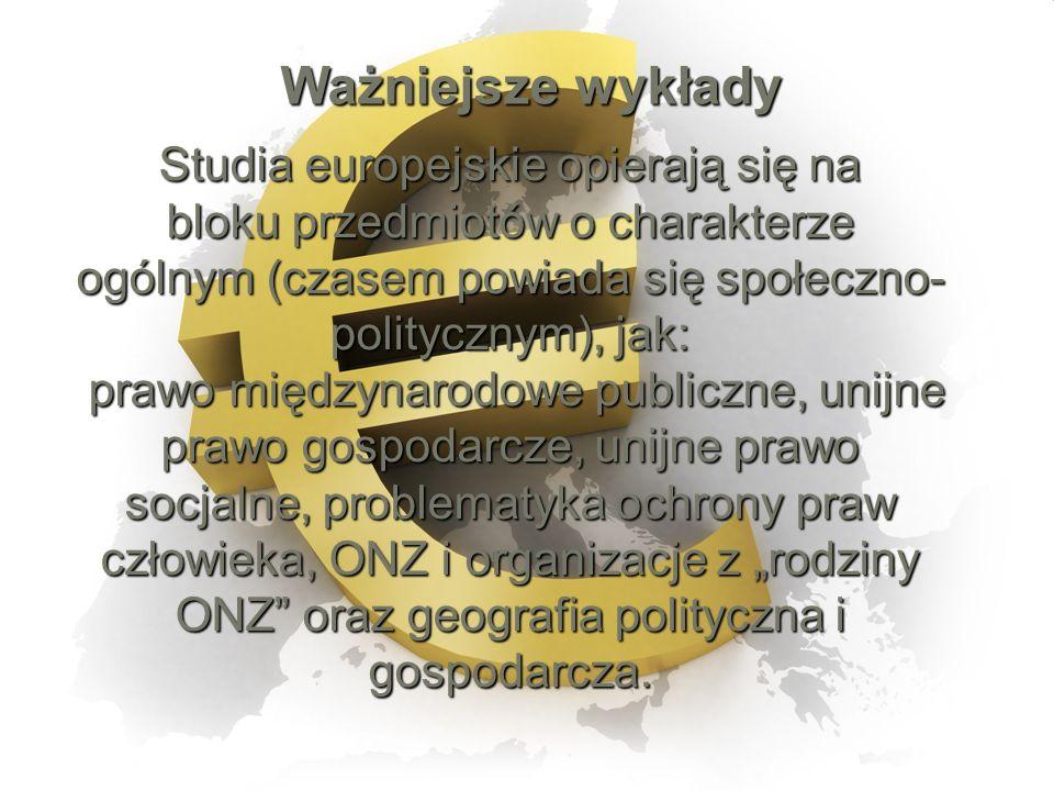a także na: a także na: bloku przedmiotów o charakterze monograficznym, wąsko bloku przedmiotów o charakterze monograficznym, wąsko (ale całościowo) traktującym problem, do których przykładowo należą: do których przykładowo należą: elementy prawa, tożsamość europejska, droga Polski do członkostwa w Unii Europejskiej, czy w końcu zagadnienie liberalizacji gospodarki połączonej Europy elementy prawa, tożsamość europejska, droga Polski do członkostwa w Unii Europejskiej, czy w końcu zagadnienie liberalizacji gospodarki połączonej Europy