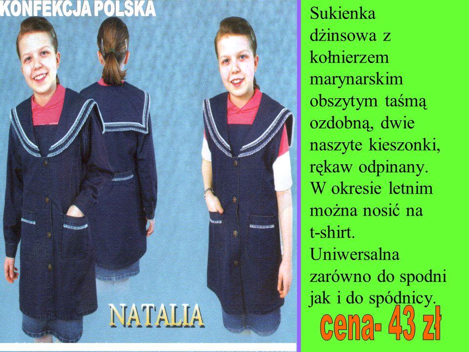 Bluza dżinsowa z kapturem, rękaw odpinany. W okresie letnim służy jako kamizelka. Jest to bluza uniwersalna, zarówno do spódnicy jak i do spodni.