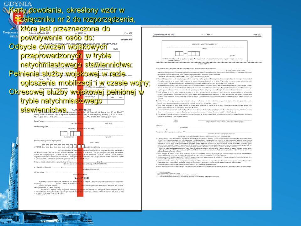 Karty powołania, określony wzór w załączniku nr 2 do rozporządzenia, która jest przeznaczona do powoływania osób do: Odbycia ćwiczeń wojskowych przepr