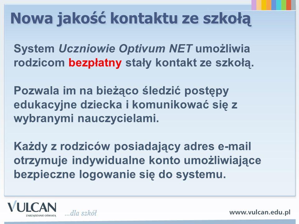 Nowa jakość kontaktu ze szkołą System Uczniowie Optivum NET umożliwia rodzicom bezpłatny stały kontakt ze szkołą.