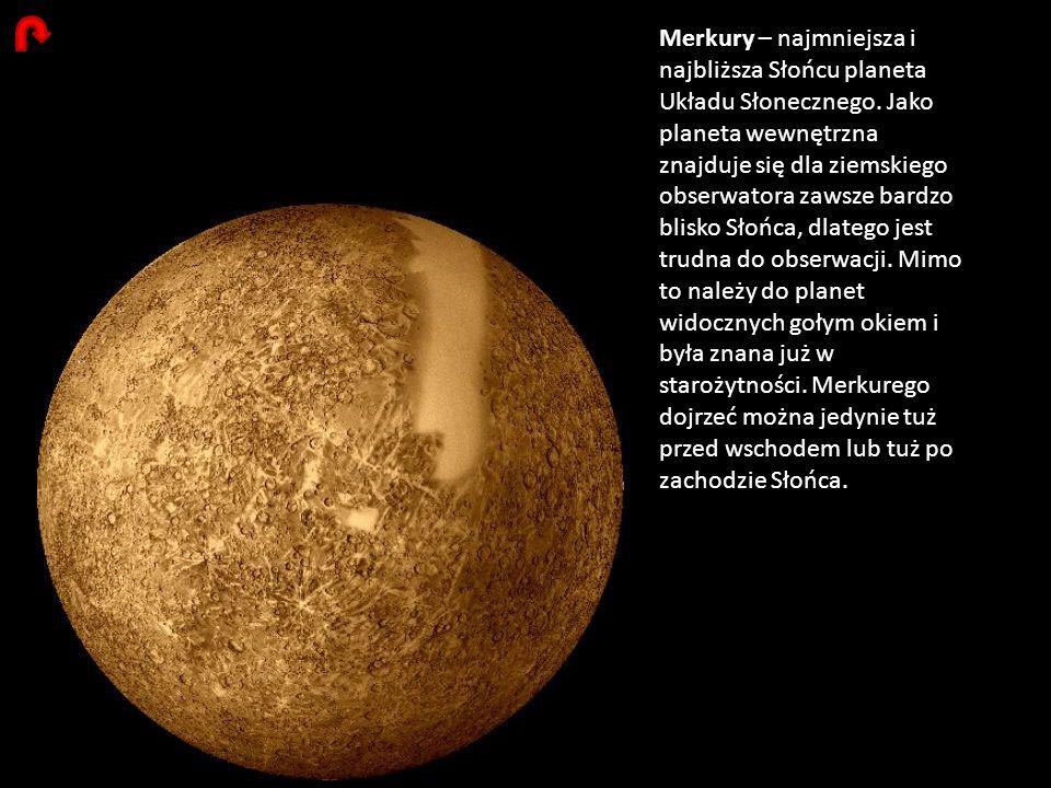 Merkury – najmniejsza i najbliższa Słońcu planeta Układu Słonecznego. Jako planeta wewnętrzna znajduje się dla ziemskiego obserwatora zawsze bardzo bl