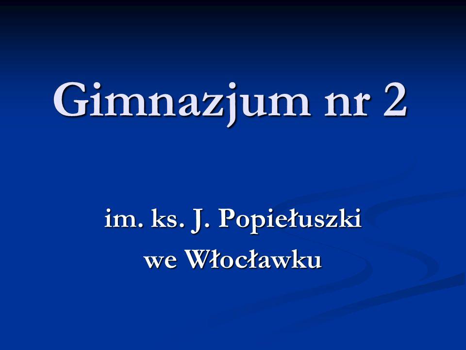 Gimnazjum nr 2 im. ks. J. Popiełuszki we Włocławku