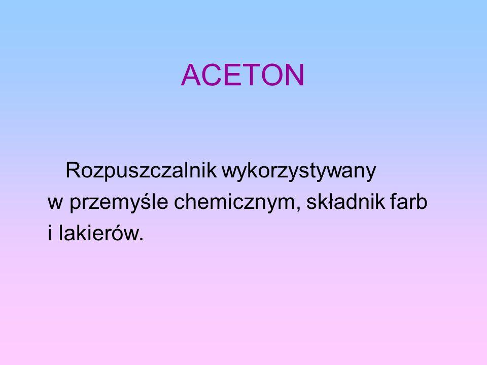 ACETON Rozpuszczalnik wykorzystywany w przemyśle chemicznym, składnik farb i lakierów.