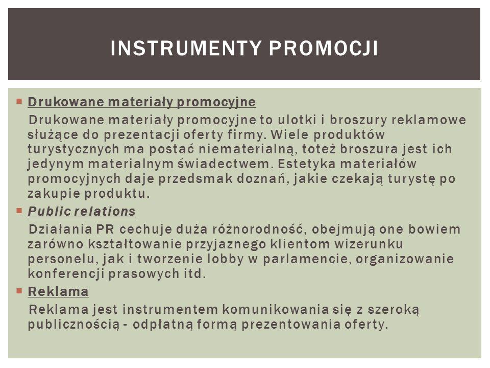 Drukowane materiały promocyjne Drukowane materiały promocyjne to ulotki i broszury reklamowe służące do prezentacji oferty firmy. Wiele produktów tury