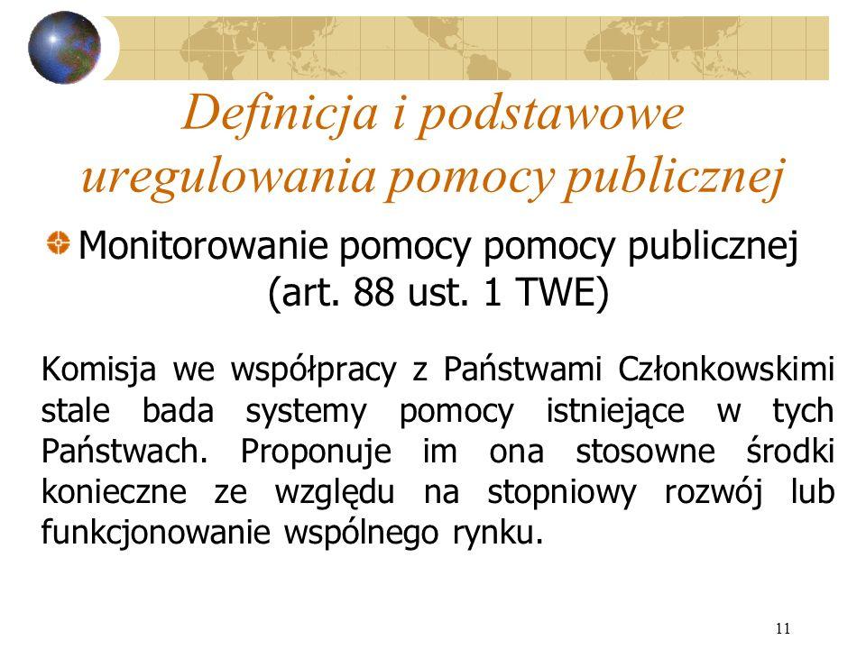11 Definicja i podstawowe uregulowania pomocy publicznej Monitorowanie pomocy pomocy publicznej (art.