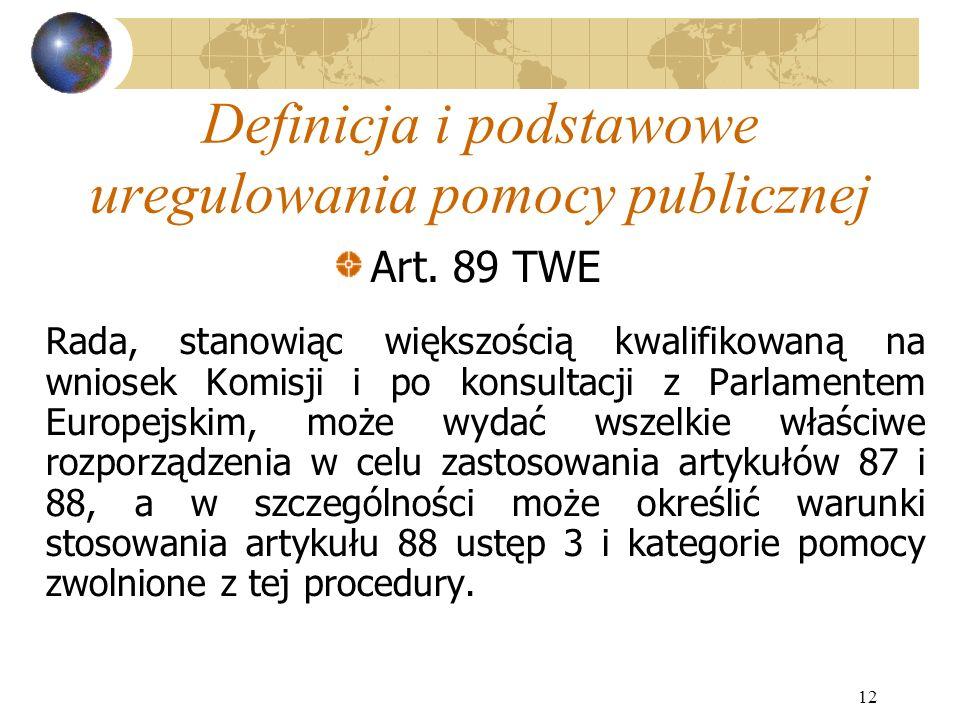 12 Definicja i podstawowe uregulowania pomocy publicznej Art.