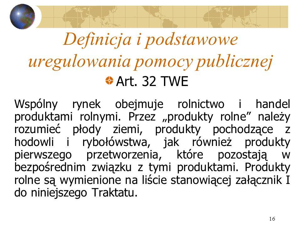 16 Definicja i podstawowe uregulowania pomocy publicznej Art.