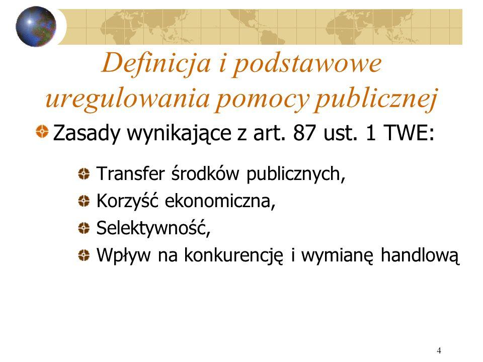 4 Definicja i podstawowe uregulowania pomocy publicznej Zasady wynikające z art.