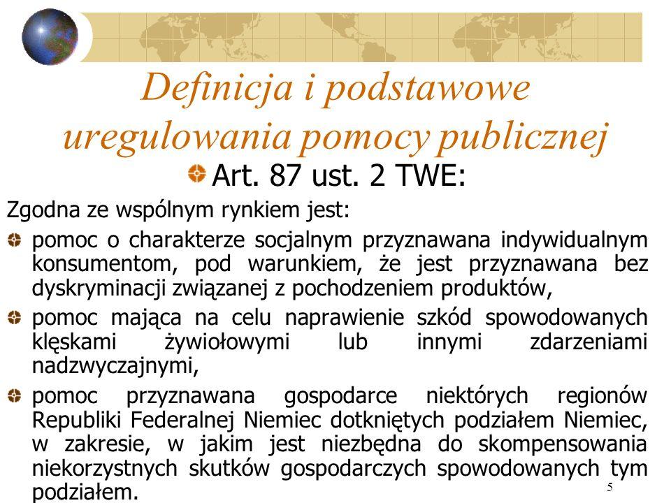 5 Definicja i podstawowe uregulowania pomocy publicznej Art.