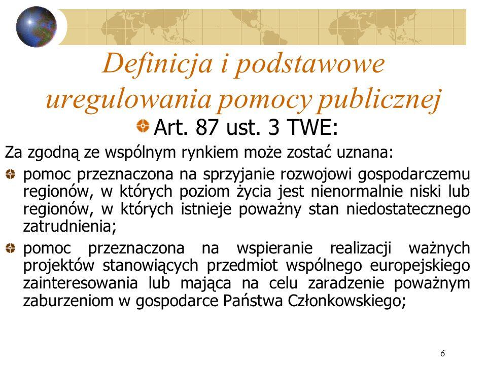 6 Definicja i podstawowe uregulowania pomocy publicznej Art.