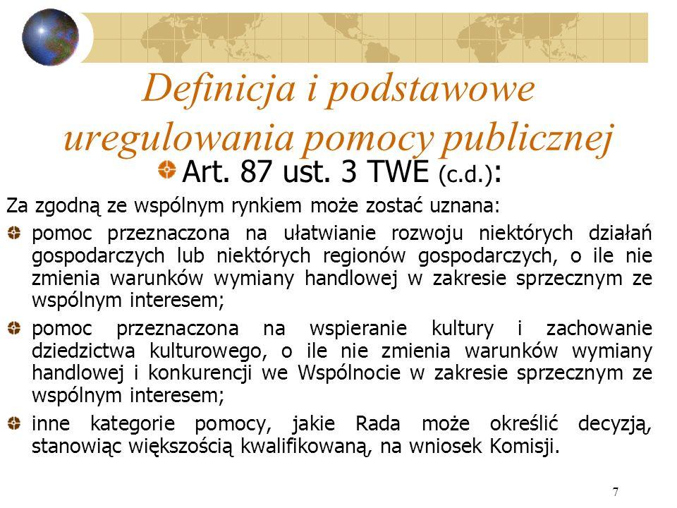 7 Definicja i podstawowe uregulowania pomocy publicznej Art.