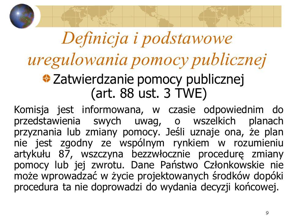 9 Definicja i podstawowe uregulowania pomocy publicznej Zatwierdzanie pomocy publicznej (art.
