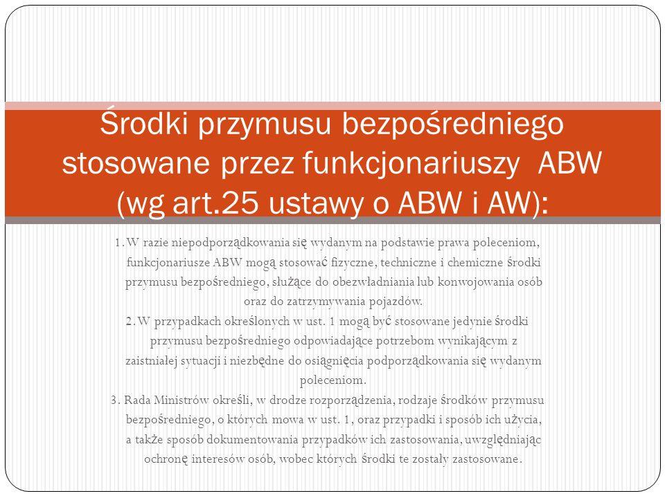 Podsumowuj ą c ABW jest słu ż b ą specjaln ą powołan ą do ochrony porz ą dku konstytucyjnego RP.