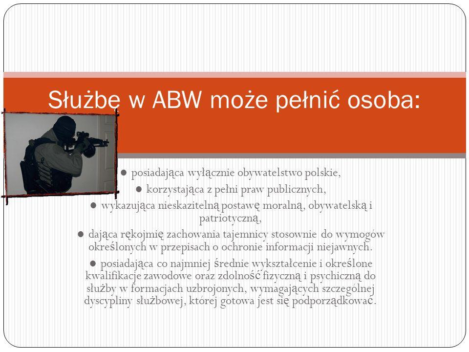 Funkcjonariuszy ABW dzieli si ę na: funkcjonariuszy słu ż by stałej i funkcjonariuszy słu ż by przygotowawczej .