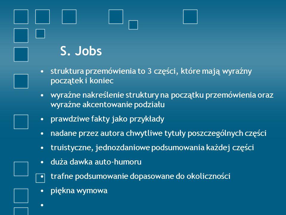 S. Jobs struktura przemówienia to 3 części, które mają wyraźny początek i koniec wyraźne nakreślenie struktury na początku przemówienia oraz wyraźne a